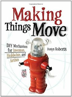 Making Things Move DIY Mechanisms for Inventors, Hobbyists, and Artists by Dustyn Roberts, http://www.amazon.com/dp/0071741674/ref=cm_sw_r_pi_dp_gdrlrb13J4D6D