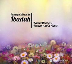 Kamu Mau Gak Ibadah Sama Aku...?  .  Tag Bapaknya  .  Follow @HijrahCinta…