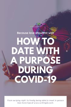 From swiping right, to finally being able to meet in person, those of us who have been playing the field on popular dating sites now have an opportunity to start over when dating for a purpose.  So what exactly does that look like during COVID-19?