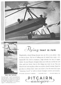 "Ad for the Pitcairn Autogyro. You may recall in the movie ""The Rocketeer,"" the Howard Hughes character flying one and rescuing the hero from the burning Hindenberg."