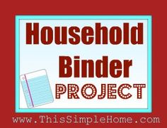 Get Organized With a Household Binder