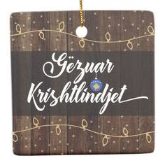 Shop Kosovan Merry Christmas Gëzuar Krishtlindjen Ceramic Ornament created by Celticana. Christmas Greetings, Merry Christmas, Kosovo Flag, Rustic Background, Political Events, National Flag, Rustic Style, Christmas Lights, Flags