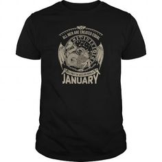 Shop All Men Are Created Equal But The Best Are Born January LIMTED EDITION custom made just for you. Designed by Isurus Zodiac Shirts, Cool Shirts, Awesome Shirts, A Good Man, Equality, Custom Shirts, Custom Made, Just For You, January