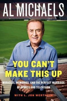 You Can't Make This Up: Miracles, Memories, and the Perfect Marriage of Sports and Television by Al Michaels   http://mirlyn-classic.lib.umich.edu:80/F/?func=direct&doc_number=000190966&local_base=U-MIU30