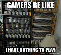Gamers be like...