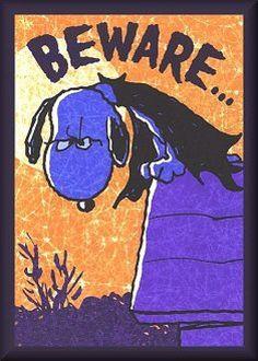 'Beware!', Snoopy, the Halloween Beagle.