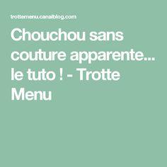 Chouchou sans couture apparente... le tuto ! - Trotte Menu