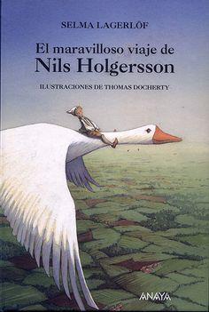El maravilloso viaje de Nils Holgersson de Selma Lagerlöf. Mi libro favorito a través del tiempo, Si pueden leerlo mejor!