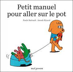 Petit manuel pour aller sur le pot  | Paule Battault - auteur | Anouk Ricard - illustrateur