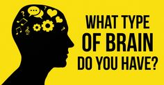 What type of brain do you have? This little test will reveal all
