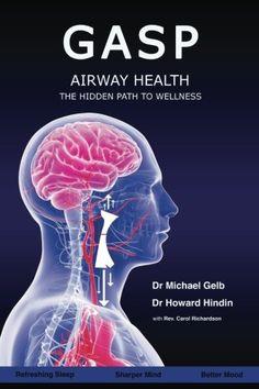 Gasp!: Airway Health - The Hidden Path To Wellness by Dr ... https://www.amazon.com/dp/1536995266/ref=cm_sw_r_pi_dp_x_v4fuybFXD96ED