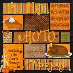 Thanksgiving scrapbook layout- I could use this idea for all those events where I am so caught up in family that I get very few photos