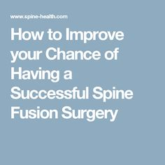 How to Improve your Chance of Having a Successful Spine Fusion Surgery - health and beauty Scoliosis Surgery, Scoliosis Exercises, Spine Surgery, Body Exercises, Acdf Surgery, Spinal Fusion Surgery, Cervical Disc, Cervical Spondylosis
