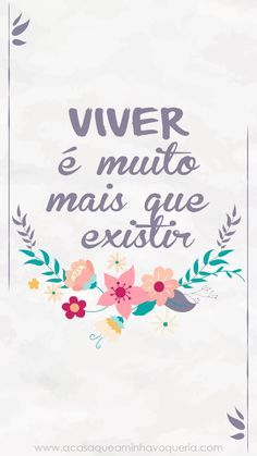 """Freebie: Wallpaper """"VIVER é muito mais que existir"""" Typography Quotes, More Than Words, Quote Posters, Wallpaper S, Printable Wall Art, Cute Wallpapers, Life Quotes, Girly Quotes, Inspirational Quotes"""