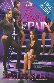 THE Pleasure of Pain by Shameek Speight.  Cover image from amazon.com.  Click the cover image to check out or request the Douglass Branch Urban Fiction kindle.