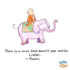 Buddha Doodle - There is a voice that doesn't use words. Tiny Buddha, Little Buddha, Buddha Zen, Rumi Quotes, Yoga Quotes, Inspirational Quotes, Fine Quotes, Buddha Thoughts, Happy Thoughts