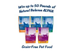 Win up to 50 pounds of #NaturalBalance ALPHA Grain-Free Pet Food from @WoofWoofMama