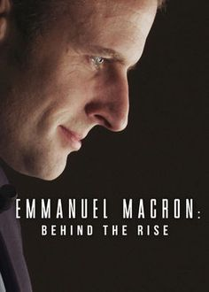 Emmanuel Macron: Behind the Rise - Witness the sudden political ascent of Emmanuel Macron, who survived a bruising campaign to become the youngest president in French history. High Society, Film 2017, French History, Emmanuel Macron, World Leaders, Politicians, Movie Tv, Netflix, Presidents