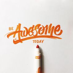 Today, I encourage you all to be awesome.
