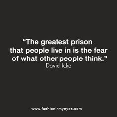 Sunday quote, the greatest prison