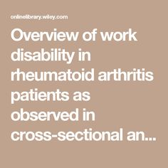 Overview of work disability in rheumatoid arthritis patients as observed in cross-sectional and longitudinal surveys - Verstappen - 2004 - Arthritis Care & Research - Wiley Online Library