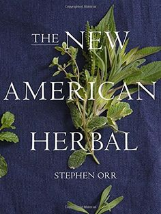 The New American Herbal by Stephen Orr http://www.amazon.com/dp/0449819930/ref=cm_sw_r_pi_dp_XrEuub08ZHFFG