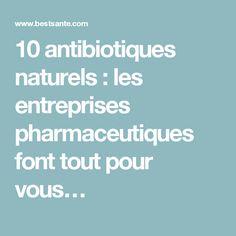 10 antibiotiques naturels : les entreprises pharmaceutiques font tout pour vous…