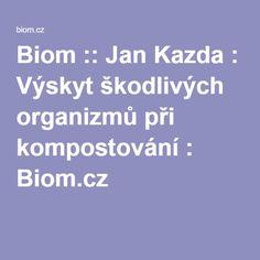 Biom :: Jan Kazda : Výskyt škodlivých organizmů při kompostování : Biom.cz