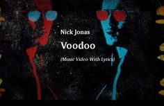 Watch: Nick Jonas - Voodoo music video and lyrics. Other music videos, audios, lyrics, playlists, and downloads are available here.