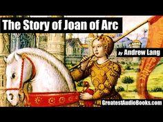 THE STORY OF JOAN OF ARC - FULL AudioBook   GreatestAudioBooks.com - YouTube