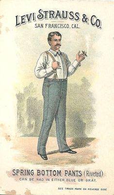 Levi Strauss & Co Spring Bottom Pants Trading Card, 1889 Levis Vintage, Pub Vintage, Vintage Labels, Vintage Cards, Vintage Posters, Old Advertisements, Retro Advertising, Films Western, Misfit Toys