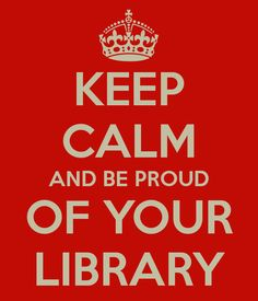 Keep calm and be proud of your library (ROSANA)
