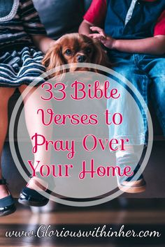 Want to pray over your home? This post includes 33 unique Scripture verses you can use to pray over your home!