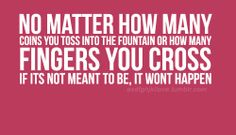 No matter how many coins you toss into the fountain or how many...   Unknown Picture Quotes   Quoteswave