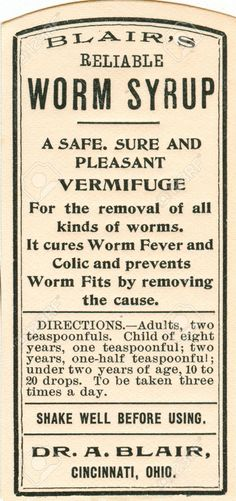 Vintage Drug Labels.  I'm so glad that worm fits are a thing of the past....but, would love to find a writing from the past that includes a character suffering from worm fits