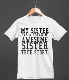 MY SISTER HAS A FREAKIN' AWESOME SISTER | Fitted T-shirt | Skreened