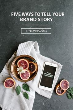 FIVE WAYS TO TELL YOUR BRAND STORY