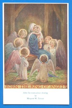 BORN THE KING OF ANGELS.POSTCARD BY MARGARET W.TARRANT. | eBay