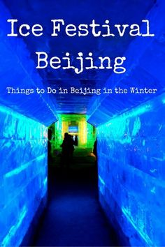 Things to do in Beijing in Winter - Ice Festival in Beijing China + Great Wall Tips and Tricks
