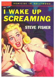 "I Wake Up Screaming (1941)  ""What she meant we'll never know. It's what she said that counts."""