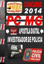APOSTILA CONCURSO PC MG INVESTIGADOR DE POLÍCIA 2014  NOVO CONCURSO POLÍCIA CIVIL DE MINAS GERAIS PC MG 2014 PARA INVESTIGADOR.  Polícia C...