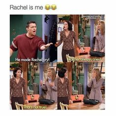 Literally me! Probably why I'm named Rachel.<< lol this isn't me and my name is not Rachel but this is funny Friends Tv Show, Tv: Friends, Friends Cast, Friends Episodes, Friends Moments, Friends Series, Friends Forever, Friends Tv Quotes, Chandler Friends