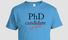 Graduation Gifts Funny PhD T-shirt,Great t-shirt for someone who has finished (survived) a PhD program, funny gift idea(S M L Xl Phd Graduation, Graduation Gifts, Doctor Of Education, Phd Humor, Graduate Degree, Great T Shirts, Student, It Is Finished, Funny