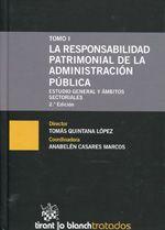 La responsabilidad patrimonial de la administración pública : estudio general y ámbitos sectoriales / director, Tomás Quintana López ; coordinadora, Anabelén Casares Marcos