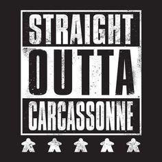 Straight OUTTA Carcassonne