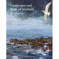 Landscapes and Birds of Scotland: An Artist's View