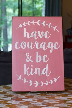 Have Courage and Be Kind Hand Painted Sign  by hipandsimpleshop