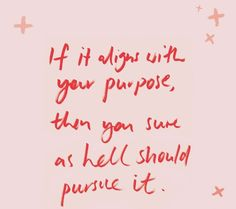 pursue it.