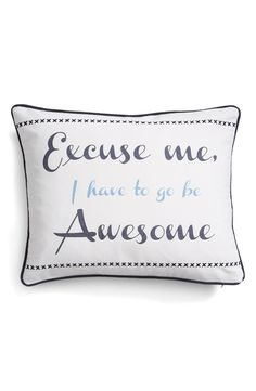 """This pillow with the quote, """"Excuse me, I have to go be awesome"""", is too cute. This would be a fun addition to the home."""