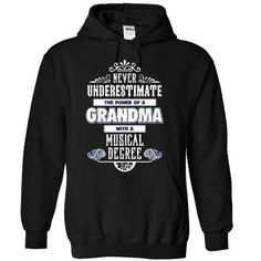 NEVER UNDERESTIMATE A GRANDMA WITH MUSICAL DEGREE - 1215 T-SHIRTS, HOODIES, SWEATSHIRT (39.99$ ==► Shopping Now)